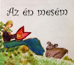 az_en_mesem_I_kep_1